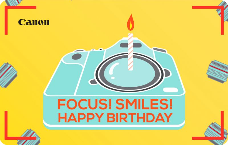 CANON HAPPY BIRTHDAY GIFT CARD (Available in various denominations)