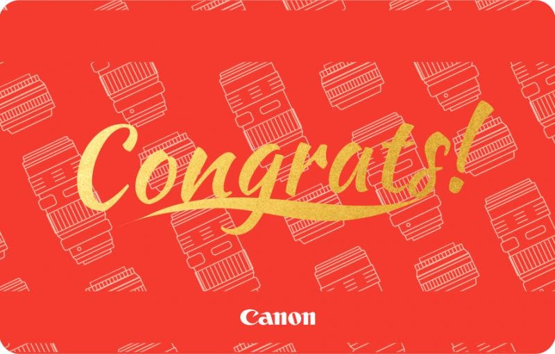 CANON CONGRATS GIFT CARD (Available in various denominations)