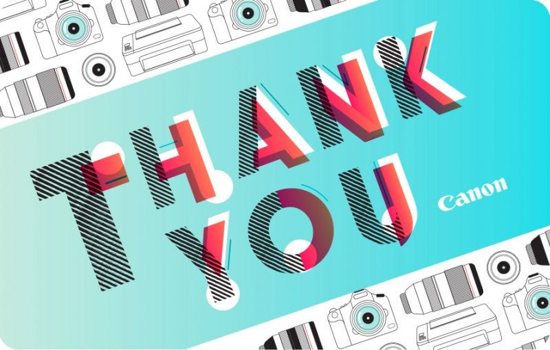 CANON THANK YOU GIFT CARD (Available in various denominations)